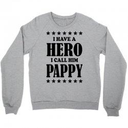 I Have A Hero I Call Him Pappy Crewneck Sweatshirt | Artistshot