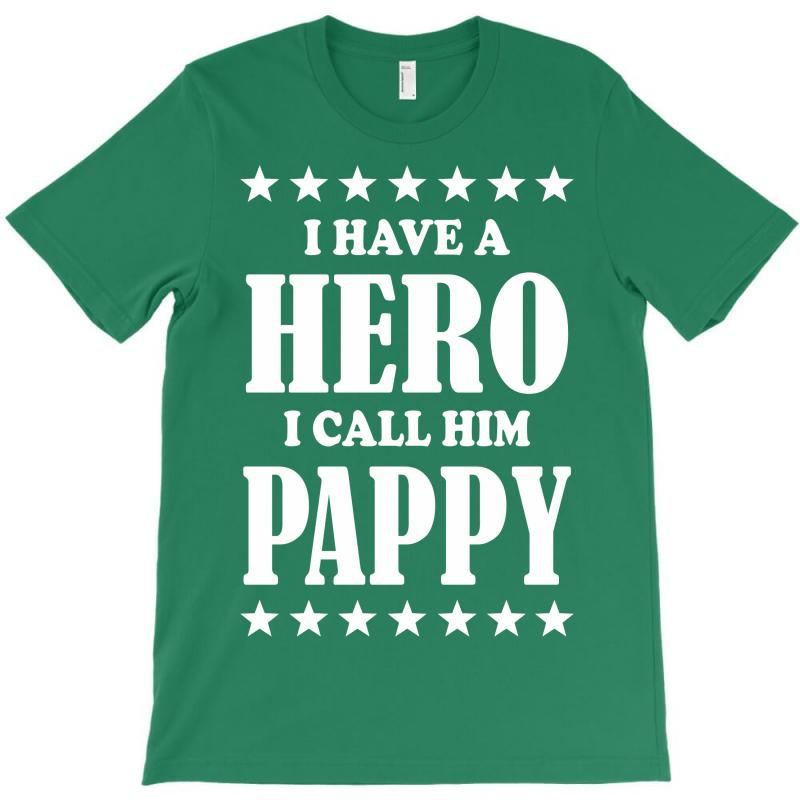 I Have A Hero I Call Him Pappy T-shirt | Artistshot