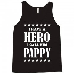 I Have A Hero I Call Him Pappy Tank Top | Artistshot