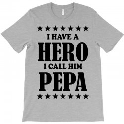 I Have A Hero I Call Him Pepe T-Shirt | Artistshot