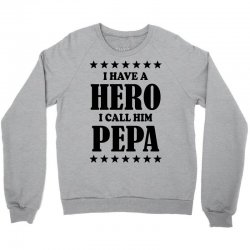 I Have A Hero I Call Him Pepe Crewneck Sweatshirt | Artistshot