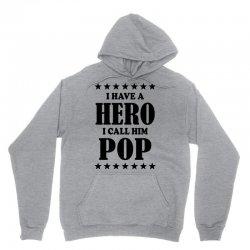 I Have A Hero I Call Him Pop Unisex Hoodie | Artistshot