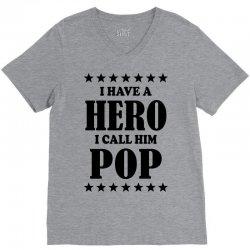 I Have A Hero I Call Him Pop V-Neck Tee | Artistshot