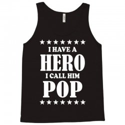 I Have A Hero I Call Him Pop Tank Top | Artistshot