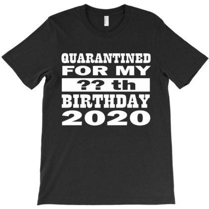 Quarantine Birth  Social Distance 2020 Self Isolation T-shirt Designed By Funtee