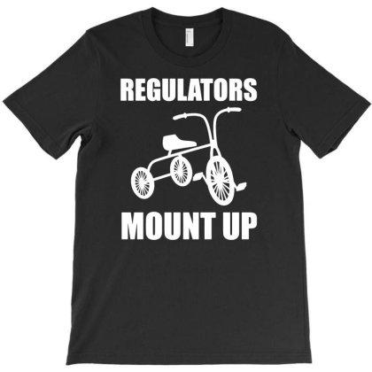 Regulators Mount Up T-shirt Designed By Funtee