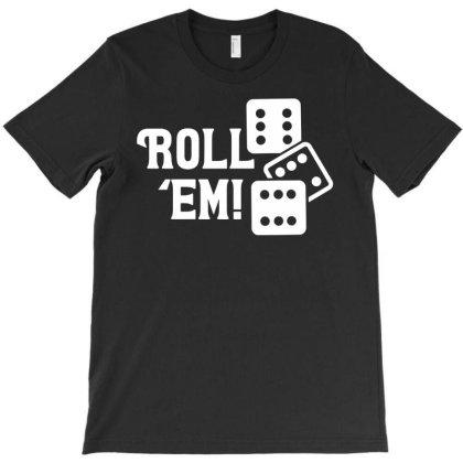 Roll 'em 3 Side Six Dice Caps Bunco Casino Gamble T-shirt Designed By Funtee