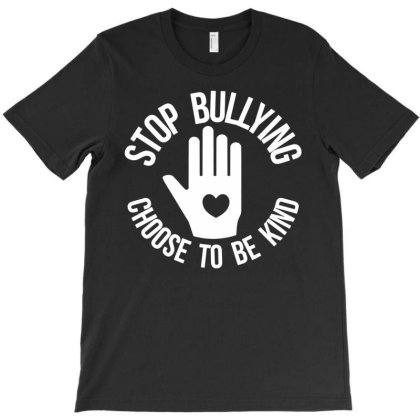 Stop Bullying Choose To Be Kind T-shirt Designed By Enjang