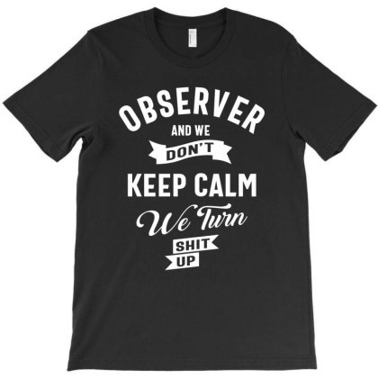 Observer Job Title Tee Gift For Mens Womens T-shirt Designed By Cidolopez