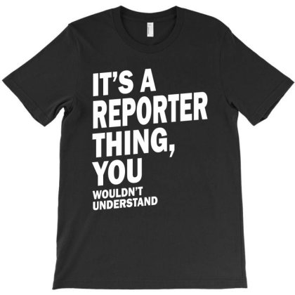 Reporter Job Title Tee Gift Mens Womens T-shirt Designed By Cidolopez