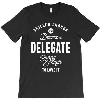 Delegate Job Title Tee Gift Mens Womens T-shirt Designed By Cidolopez