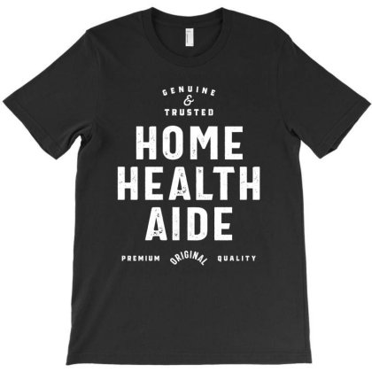 Home Health Aide Job Title Gift T-shirt Designed By Cidolopez