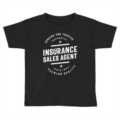 Insurance Sales Agent Job Title Gift Toddler T-shirt Designed By Cidolopez