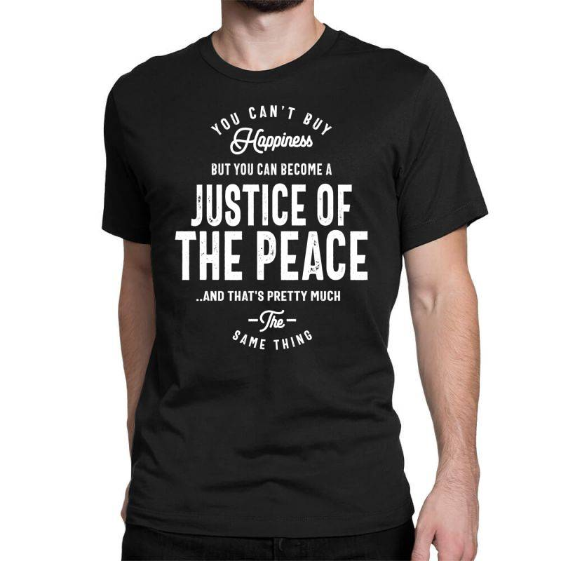 Justice Of The Peace Job Title Gift Classic T-shirt | Artistshot