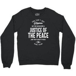 Justice Of The Peace Job Title Gift Crewneck Sweatshirt | Artistshot