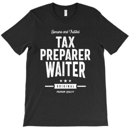 Tax Preparer Waiter Job Title Gift T-shirt Designed By Cidolopez