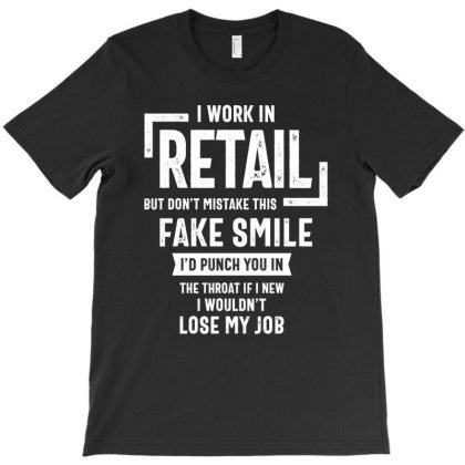 Retail Worker Shirt Funny Phrase Salesperson Cashier Gift T-shirt Designed By Cidolopez