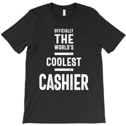 Officially The World's Coolest Cashier T-shirt Gifts Idea T-shirt Designed By Cidolopez