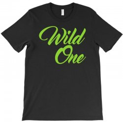 Wild One T-Shirt | Artistshot