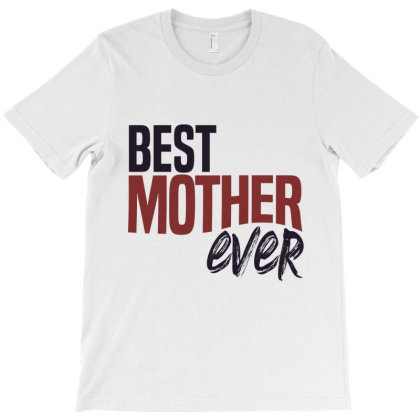 Best Mother Ever T-shirt Designed By Chris Ceconello