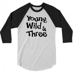 Young Wild & Three 3/4 Sleeve Shirt | Artistshot