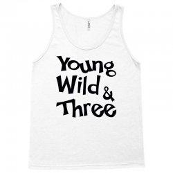 Young Wild & Three Tank Top | Artistshot