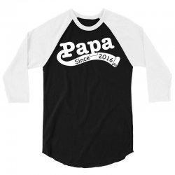 Papa Since 2016 3/4 Sleeve Shirt | Artistshot
