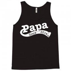 Papa Since 2016 Tank Top | Artistshot