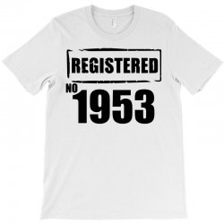 registered no 1953 T-Shirt | Artistshot