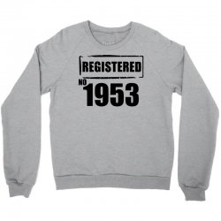 registered no 1953 Crewneck Sweatshirt | Artistshot
