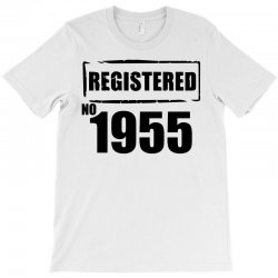 registered no 1955 T-Shirt | Artistshot