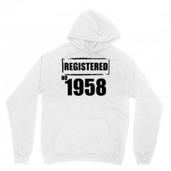 registered no 1958 Unisex Hoodie   Artistshot