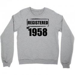 registered no 1958 Crewneck Sweatshirt   Artistshot