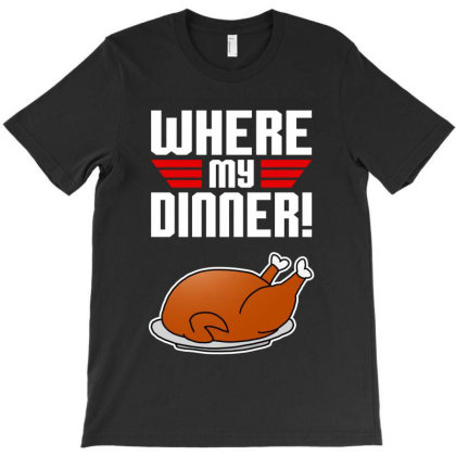 Where's My Dinner  T Shirt T-shirt Designed By Coolstars