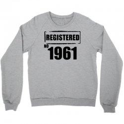 registered no 1961 Crewneck Sweatshirt | Artistshot