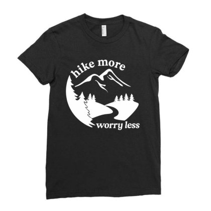 Hike More Worry Less Ladies Fitted T-shirt Designed By Toldo