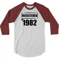 registered no 1982 3/4 Sleeve Shirt   Artistshot