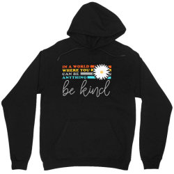 be kind    in a world where can be anything Unisex Hoodie | Artistshot