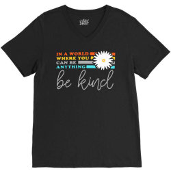 be kind    in a world where can be anything V-Neck Tee | Artistshot