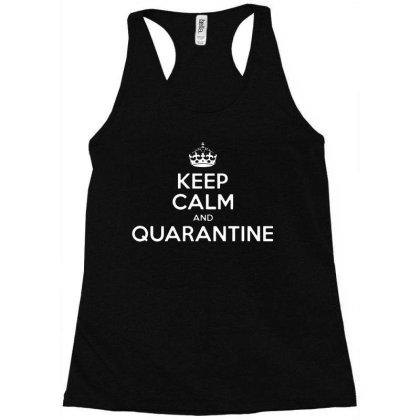 Keep Calm And Quarantine Racerback Tank Designed By Fanshirt