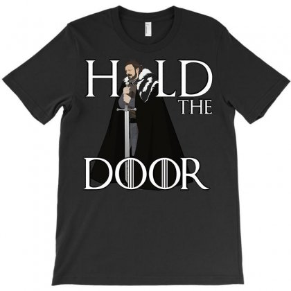 Hold The Door T-shirt Designed By Hbk