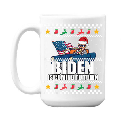 Biden Is Coming To Town 15 Oz Coffe Mug Designed By Koopshawneen