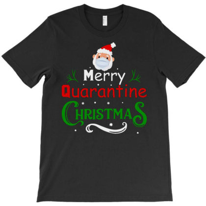 Merry Quarantine Christmas T-shirt Designed By Bernstinekelly