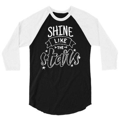 Shine Like The Stars (2) 3/4 Sleeve Shirt Designed By Wiraart