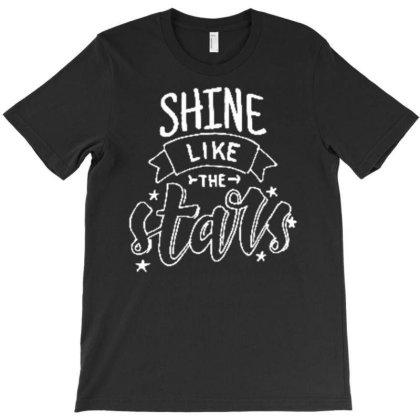 Shine Like The Stars (2) T-shirt Designed By Wiraart