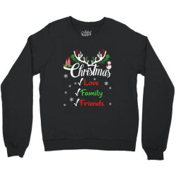 family christmas love family friends Crewneck Sweatshirt | Artistshot