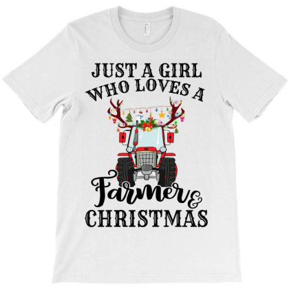Just A Girl Who Loves A Farmer And Christmas T-shirt Designed By Hoainv
