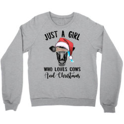 just a girl who loves cows and christmas Crewneck Sweatshirt | Artistshot