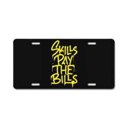 skills pay the bills License Plate   Artistshot