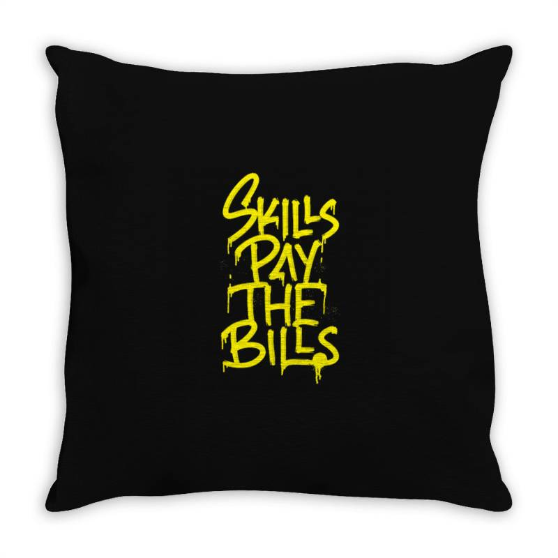 Skills Pay The Bills Throw Pillow   Artistshot